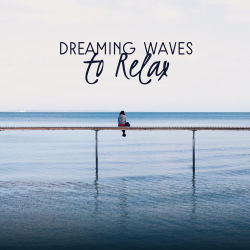 Dreaming Waves to Relax