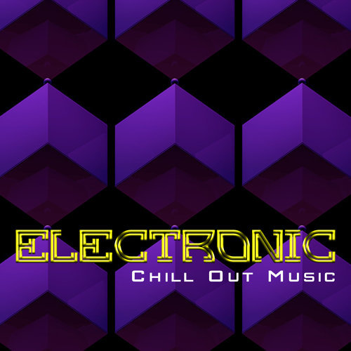 Electronic Chill Out Music