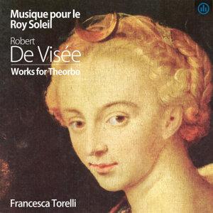 Musique pour le Roy Soleil, Robert de Visee, Works for Theorbo