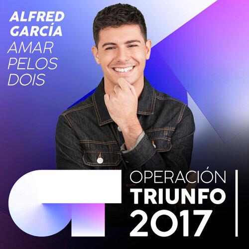 Amar Pelos Dois - Operación Triunfo 2017