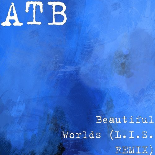 Beautiful Worlds (L.I.S. REMIX)