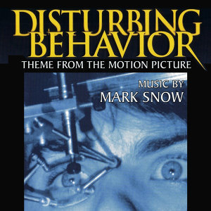 Disturbing Behavior: Theme from the Motion Picture