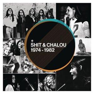 Shit og Chalou 1974 - 1982
