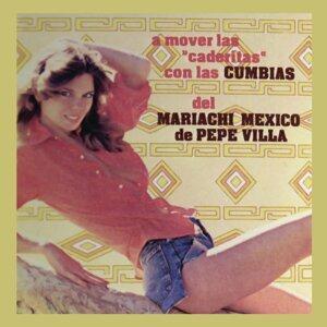 A Mover las Caderitas con las Cumbias del Mariachi México de Pepe Villa