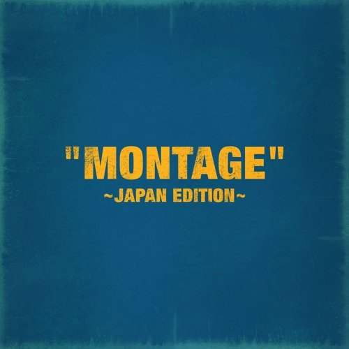 MONTAGE - Japan Edition