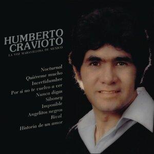Humberto Cravioto... La Voz Maravillosa de México