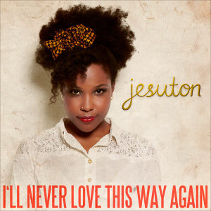 I'll Never Love This Way Again - Single