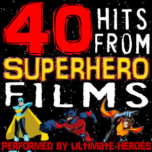 40 Hits from Superhero Films