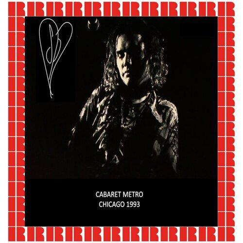 Cabaret Metro, Chicago, August 14th, 1993