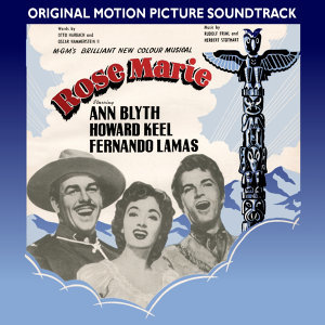 Rose Marie (1954 Original Motion Picture Soundtrack)