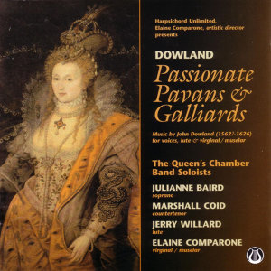 Passionate Pavans & Galliards:  Music by John Dowland