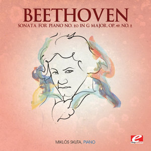Beethoven: Sonata for Piano No. 20 in G Major, Op. 49, No. 2 (Digitally Remastered)