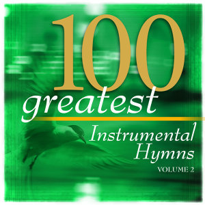 100 Greatest Hymns Volume 2