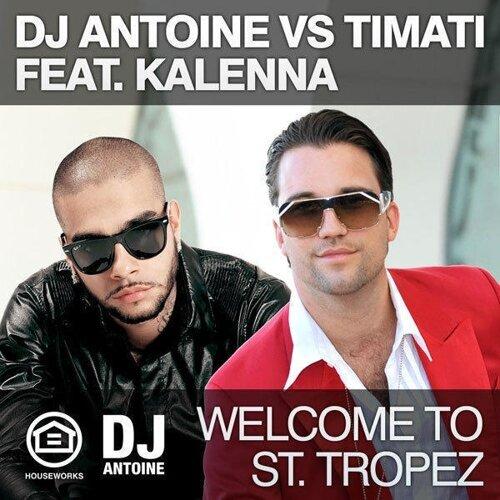 Welcome To St. Tropez (DJ Antoine vs Mad Mark Remix)