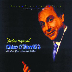 Fiebre Tropical (Featuring the All-Star Afro-Cuban Orchestra)