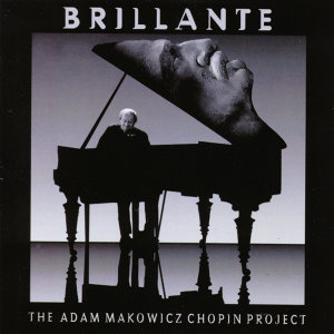 Brillante - The Adam Makowicz Chopin Project
