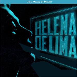 The Music of Brazil/ Helena de Lima