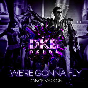 We're Gonna Fly (Dance Version)