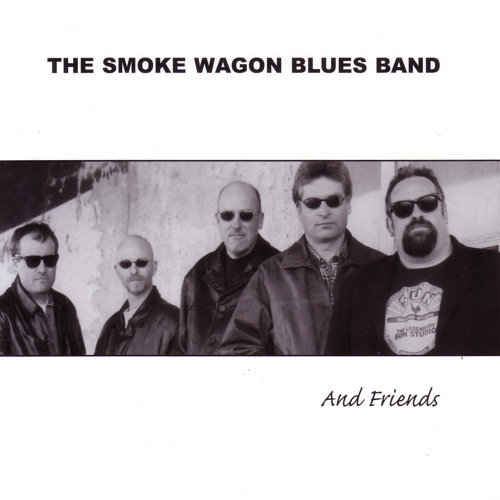 The Smoke Wagon Blues Band and Friends
