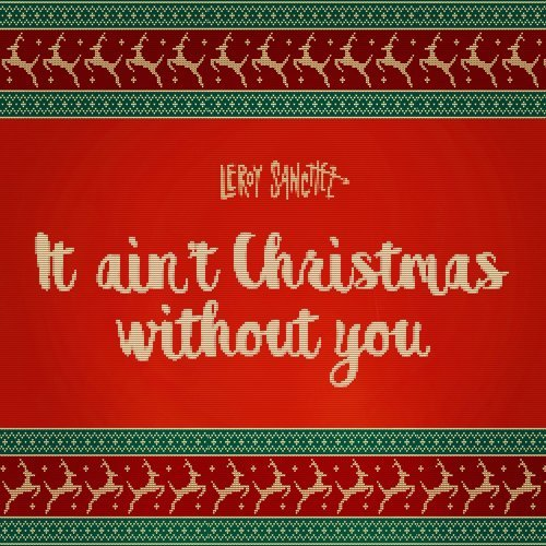 It Ain't Christmas Without You