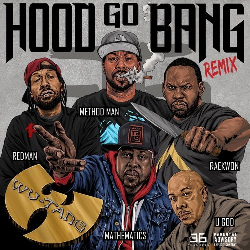 Hood Go Bang! (Remix) [feat. Redman, Method Man, Raekwon, U-God, Mathematics]