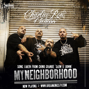 "My Neighborhood Second Single Taken from Chino Grande ""Slow It Down"""