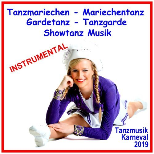 Tanzmariechen Mariechentanz Gardetanz Tanzgarde Showtanz Musik Instrumental