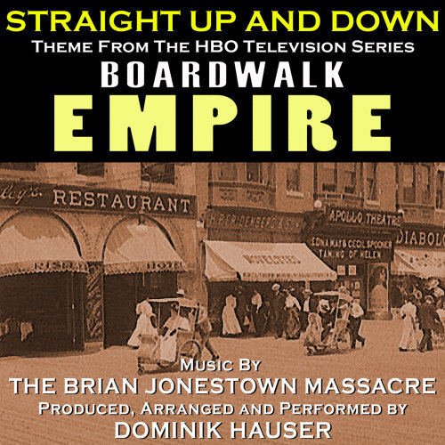 Dominik Hauser Boardwalk Empire Straight Up And Down Theme From The Hbo Television Series Brian Jonestown Massacre Kkbox