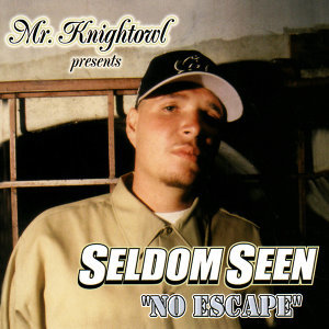 Mr. Knightowl Presents: Seldom Seen - No Escape