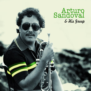Arturo Sandoval & His Group (feat. Hilario Durán) [Bonus Track Version]