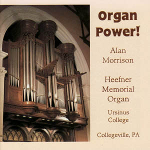 Organ Power! - Alan Morrison Plays the Heefner Memorial Organ