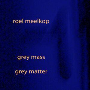 Grey Mass / Grey Matter