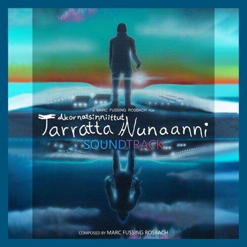 Akornatsinniittut - Tarratta Nunaanni (Original Motion Picture Soundtrack)