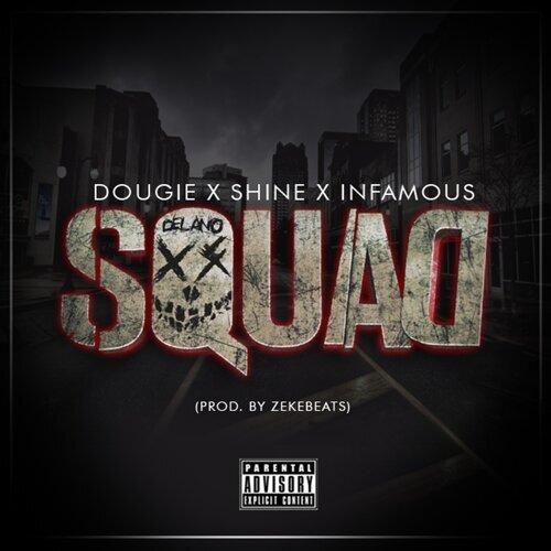 Squad (feat. Dougie & Infamous)