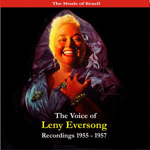 The Music of Brazil / The Voice of Leny Eversong / Recordings 1955 - 1957