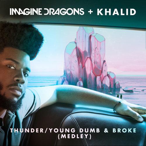 Thunder / Young Dumb & Broke - Medley