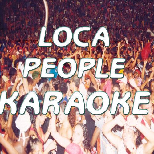 Loca people (In the style of Sak Noel) (Karaoke)