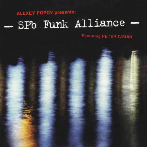 "Alexey Popov Presents: ""Spb Funk Alliance"" Featuring Peter Ivshin"