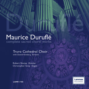 Duruflé: Complete Sacred Choral Works