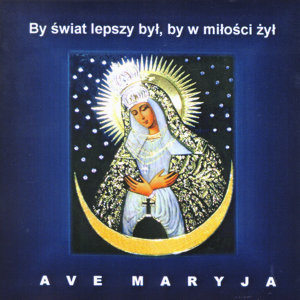 Ave Maryja, the most beautiful Polish religious songs devoted to Virgin Mary
