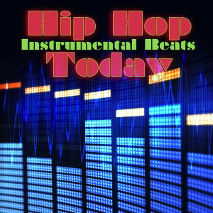 Hip Hop Today (Instrumental Versions)