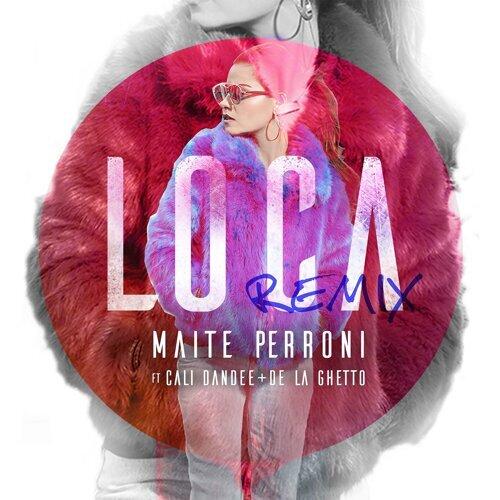 Loca (feat. Cali Y El Dandee, De La Ghetto) - Remix