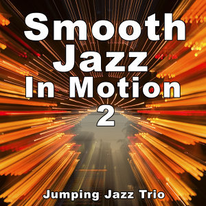Smooth Jazz In Motion 2