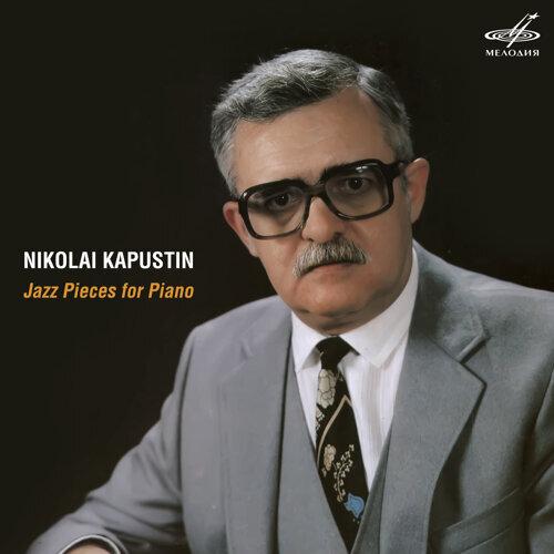 Nikolai Kapustin: Jazz Pieces for Piano