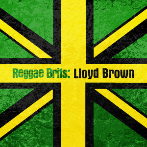 Reggae Brits: Lloyd Brown
