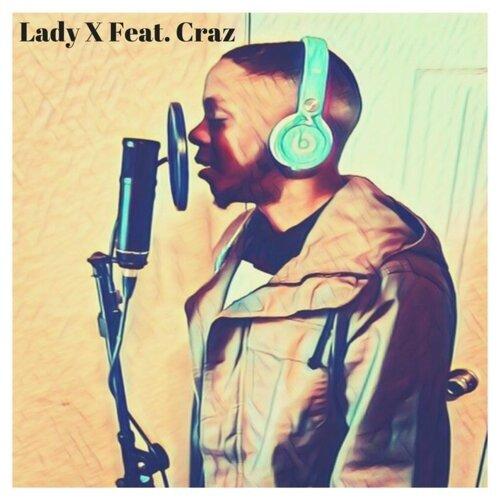 Lady X (feat. Craz)