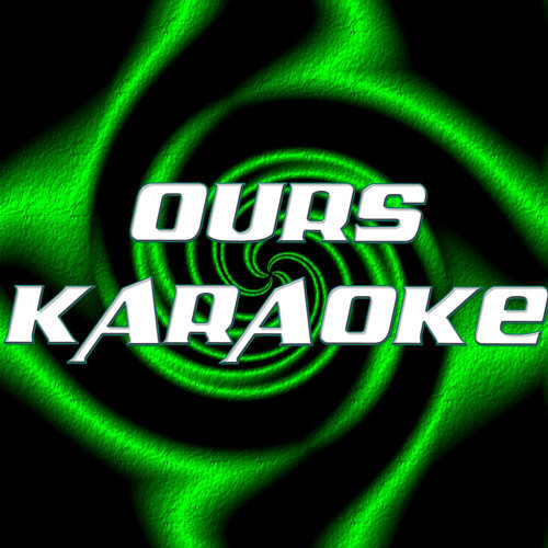 Ours (In the style of Taylor Swift) (Karaoke)