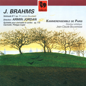 Brahms: Serenade No. 1 in D Major, Op. 11 – Clarinet Quintet in B Minor, Op. 115