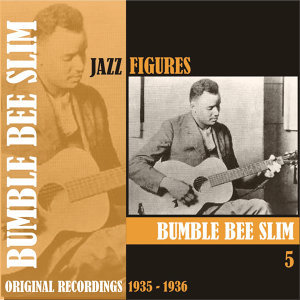 Jazz Figures / Bumble Bee Slim, (1935 - 1936), Volume 5