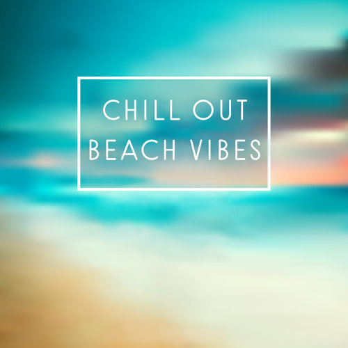 Chill Out Beach Vibes